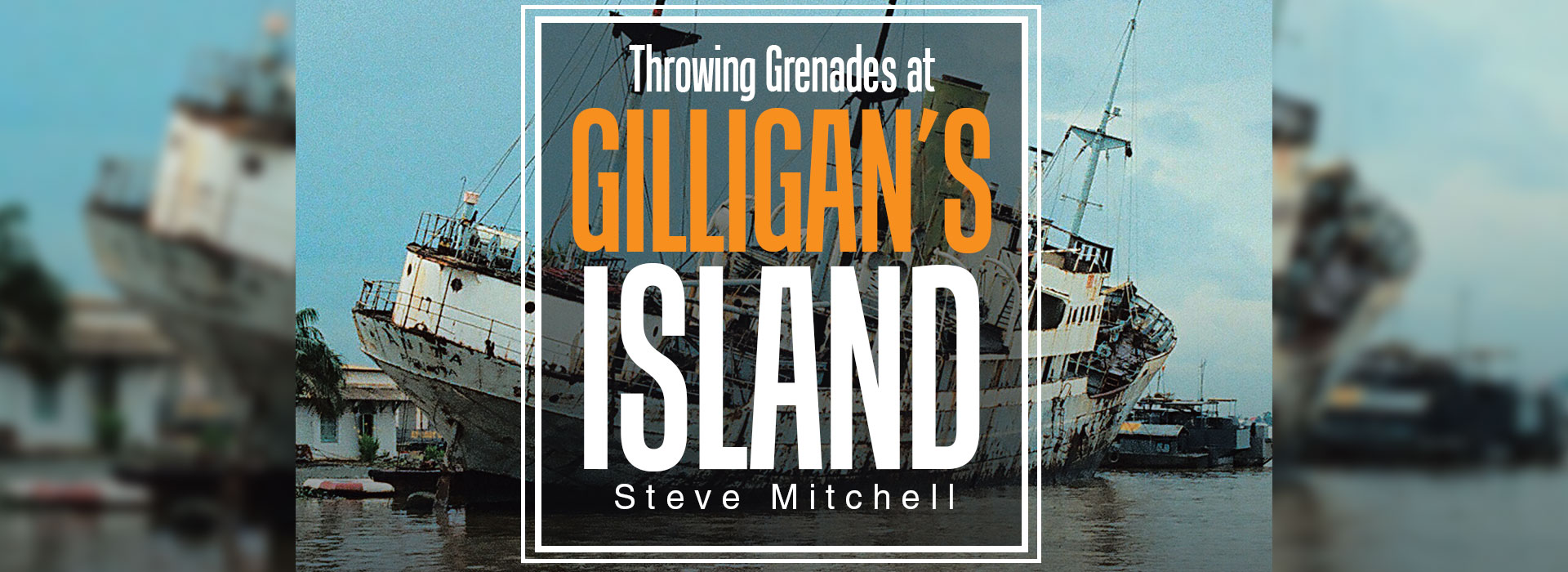 Throwing Grenades at Gilligan's Island